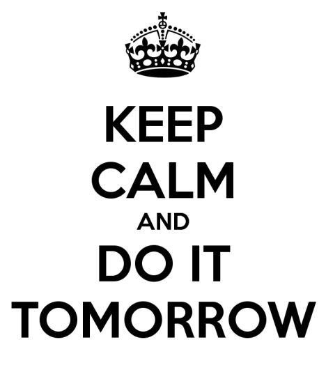 keep-calm-and-do-it-tomorrow-6