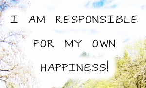 responsible+for+my+own+happiness